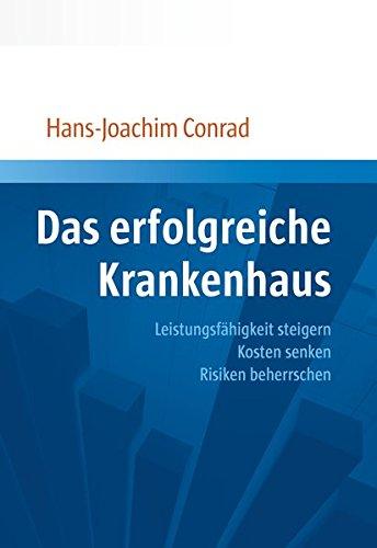 Das erfolgreiche Krankenhaus: Hans-Joachim Conrad