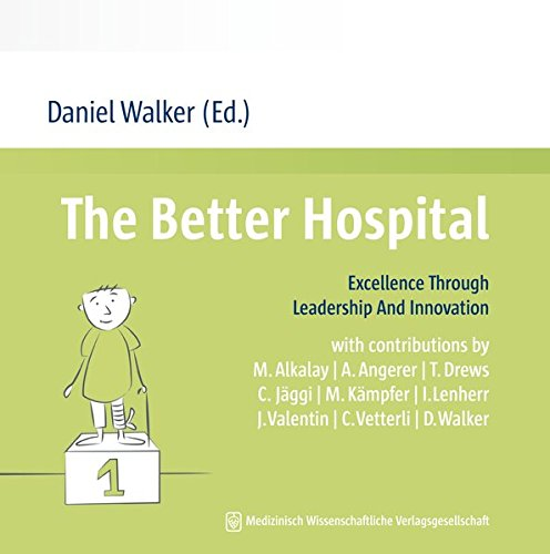 The Better Hospital: Daniel Walker