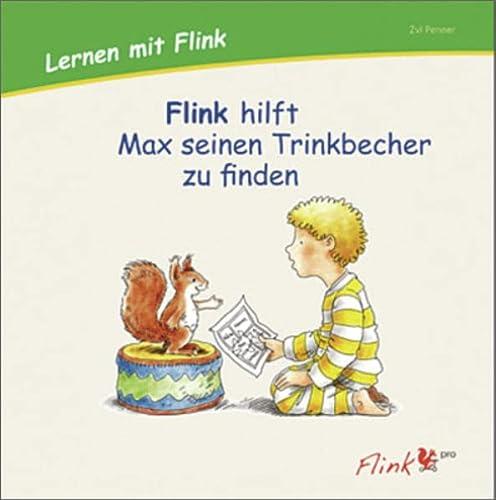 9783954691012: Flink hilft Max seinen Trinkbecher zu finden: Lernen mit Flink