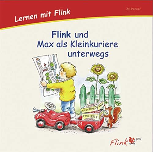 9783954691029: Flink und Max als Kleinkuriere unterwegs 3. Bilderbuch: Lernen mit Flink