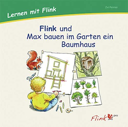 9783954691050: Flink und Max bauen im Garten ein Baumhaus 4. Bilderbuch: Lernen mit Flink