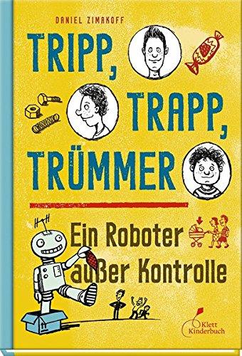 9783954700806: Tripp, Trapp, Trümmer 03. Ein Roboter außer Kontrolle