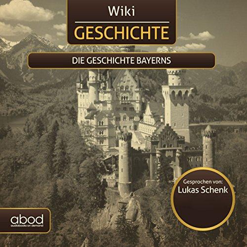 9783954710621: Wiki Wissen - Die Geschichte Bayerns