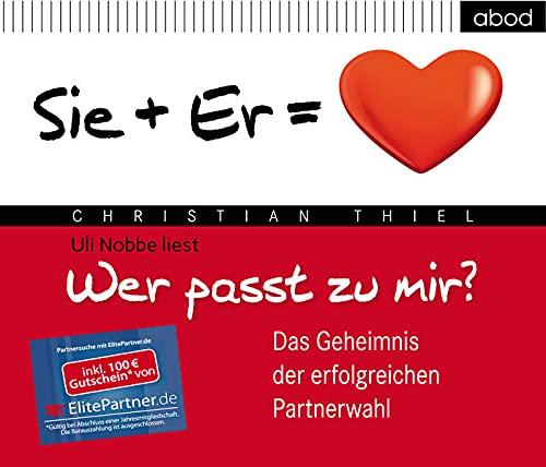 9783954710836: Wer passt zu mir?: Das Geheimnis der erfolgreichen Partnerwahl - Er + Sie = Herz
