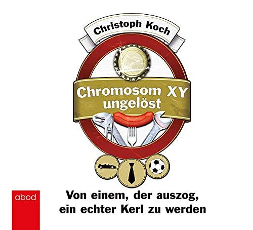 9783954711604: Chromosom XY ungelöst: Von einem, der auszog, ein echter Kerl zu werden
