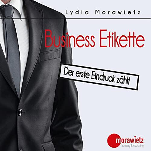 9783954712021: Business Etikette: Der erste Eindruck zählt