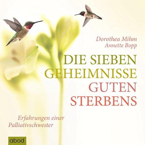 9783954713196: Die sieben Geheimnisse guten Sterbens: Erfahrungen einer Palliativschwester