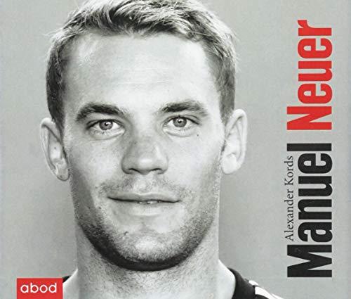 9783954714117: Kords, A: Manuel Neuer/CDs