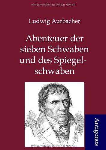 9783954720453: Abenteuer der sieben Schwaben und des Spiegelschwaben (German Edition)