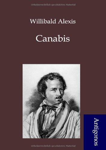 Canabis (German Edition): Willibald Alexis