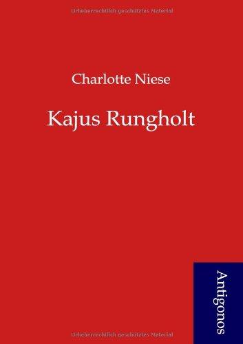 Kajus Rungholt: Charlotte Niese