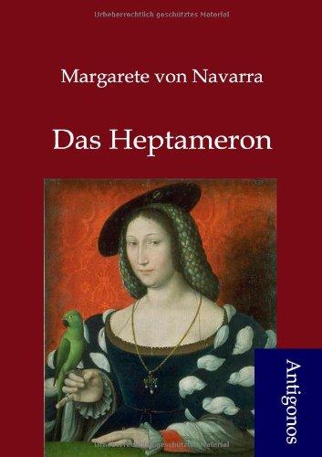 Das Heptameron (German Edition): Margarete Von Navarra