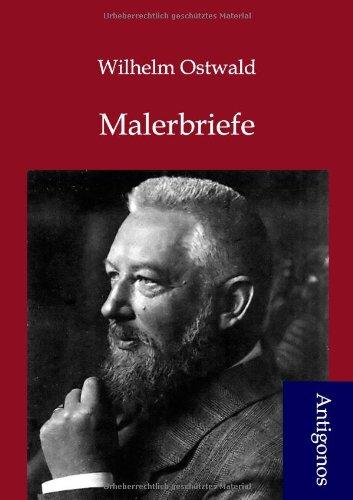 Malerbriefe: Wilhelm Ostwald