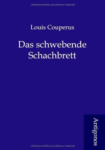 Das Schwebende Schachbrett: Louis Couperus