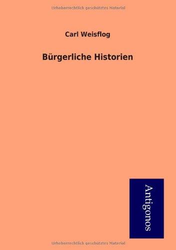 B Rgerliche Historien: Carl Weisflog
