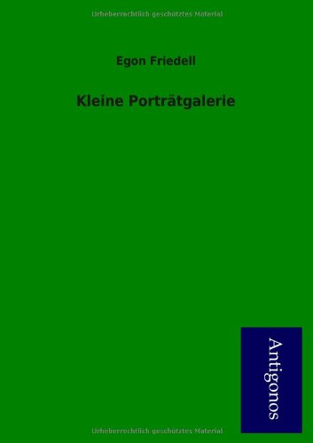 Kleine Portr Tgalerie: Egon Friedell