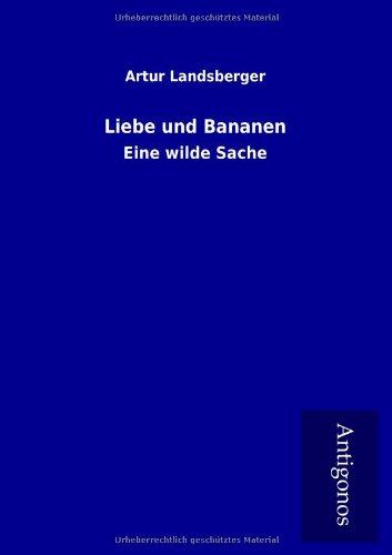 Liebe Und Bananen: Artur Landsberger