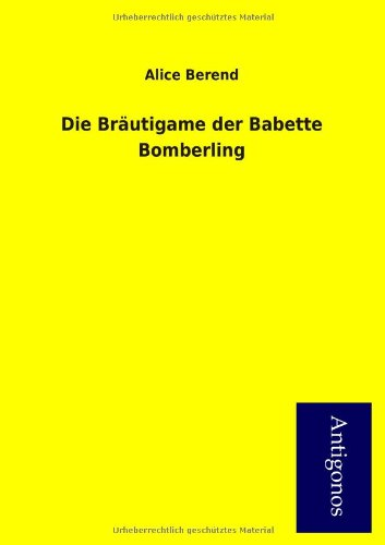 9783954723621: Die Br Utigame Der Babette Bomberling (German Edition)