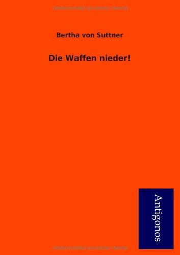 9783954725441: Die Waffen Nieder! (German Edition)
