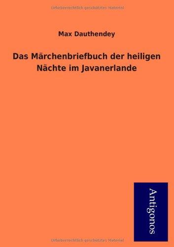 9783954725564: Das M Rchenbriefbuch Der Heiligen N Chte Im Javanerlande (German Edition)
