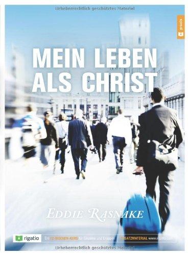 9783954730094: Mein Leben als Christ: Ein 12-Wochen-Kurs für Einzelne und Gruppen