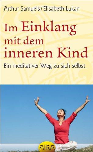 9783954740130: Im Einklang mit dem inneren Kind: Ein meditativer Weg zu sich selbst