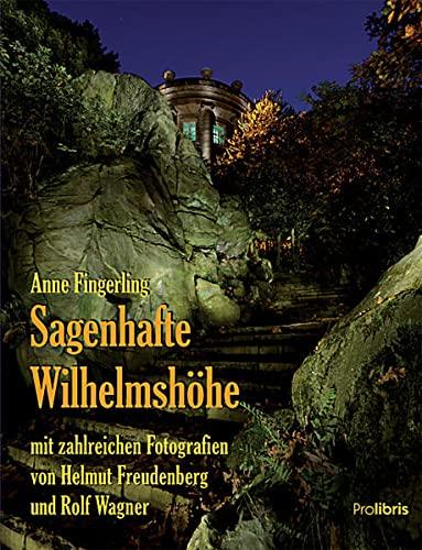 9783954750108: Sagenhafte Wilhelmshöhe: Sagen und Kunstmärchen aus dem Kasseler Bergpark