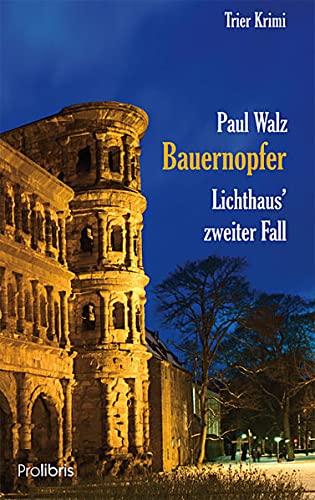 9783954750726: Bauernopfer - Lichthaus' zweiter Fall: Trier Krimi