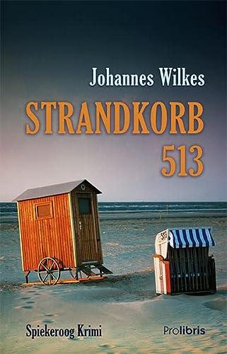 Strandkorb 513: Spiekeroog Krimi: Johannes Wilkes