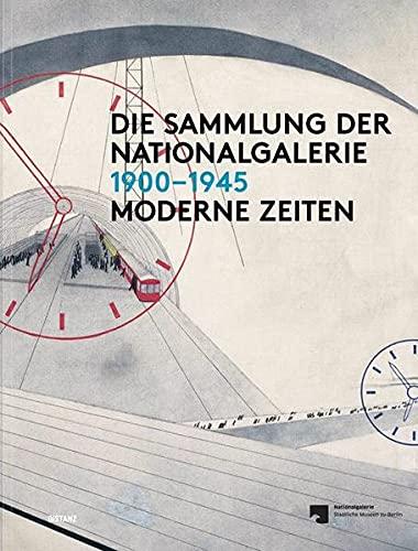 9783954760541: Die Sammlung der Nationalgalerie 1900-1945 (German Edition)