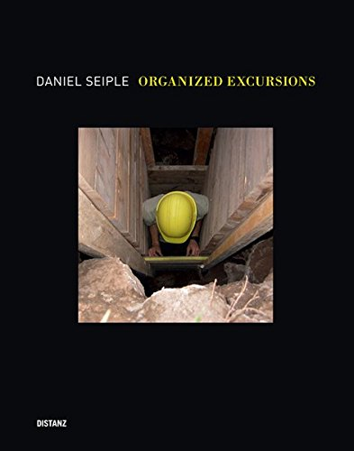 Daniel Seiple: Organized Excursions (German and English Edition): Daniel Seiple