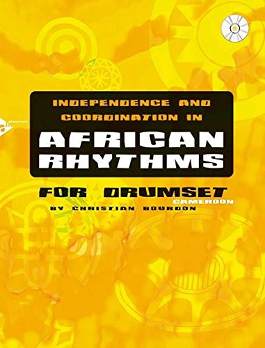 9783954810123: Independence and Coordination in African Rhythms: For Drumset Cameroon (Book & CD)