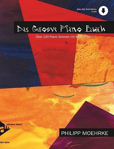 Das Groove Piano Buch: Uber 100 Piano Grooves mit CD. Klavier. Lehrbuch mit CD.: Philipp Moehrke