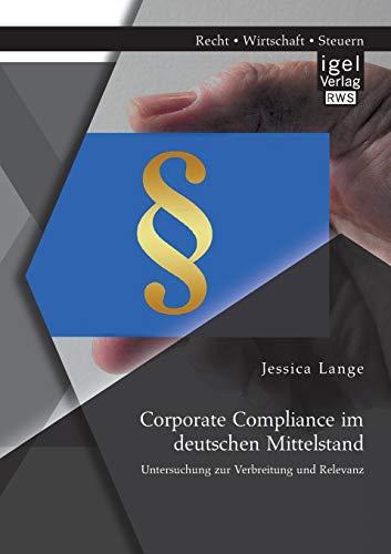 9783954850020: Corporate Compliance im deutschen Mittelstand: Untersuchung zur Verbreitung und Relevanz (German Edition)