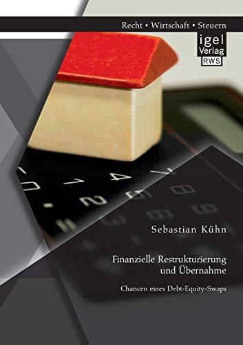 9783954850310: Finanzielle Restrukturierung und Übernahme: Chancen eines Debt-Equity-Swaps