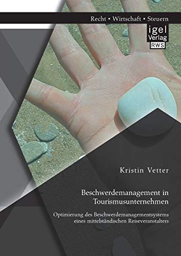9783954850334: Beschwerdemanagement in Tourismusunternehmen: Optimierung Des Beschwerdemanagementsystems Eines Mittelstandischen Reiseveranstalters (German Edition)