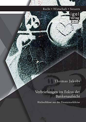 Verbriefungen im Fokus der Bankenaufsicht: Rückschlüsse aus der Finanzmarktkrise: Thomas ...