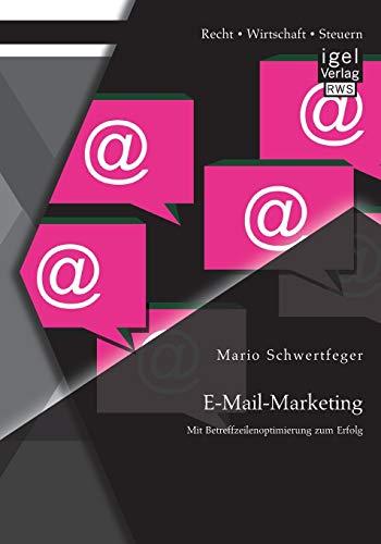 9783954850907: E-mail-Marketing: Mit Betreffzeilenoptimierung Zum Erfolg