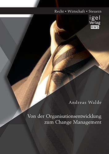 Von der Organisationsentwicklung zum Change Management: Andreas Walde