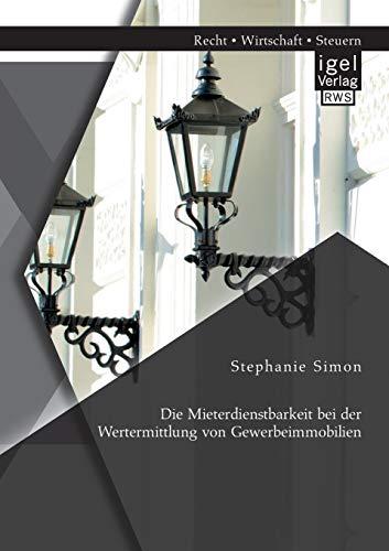 Die Mieterdienstbarkeit bei der Wertermittlung von Gewerbeimmobilien: Stephanie Simon