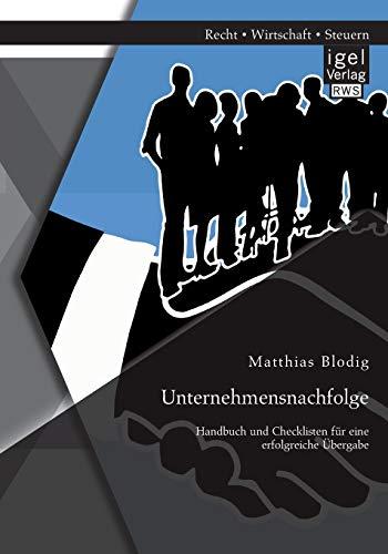 9783954851355: Unternehmensnachfolge: Handbuch Und Checklisten Fur Eine Erfolgreiche Ubergabe (German Edition)