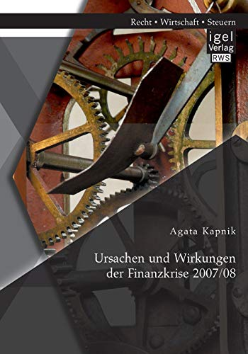 9783954852208: Ursachen und Wirkungen der Finanzkrise 2007/08