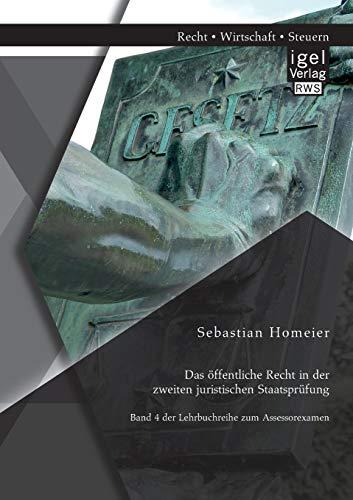 Das öffentliche Recht in der zweiten juristischen Staatsprüfung: Band 4 der Lehrbuchreihe...