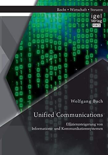 9783954852383: Unified Communications: Effizienzsteigerung von Informations- und Kommunikationssystemen