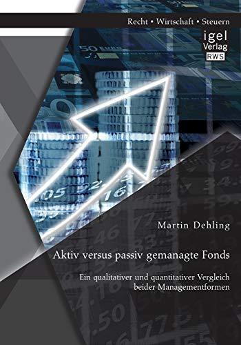 9783954852475: Aktiv versus passiv gemanagte Fonds: Ein qualitativer und quantitativer Vergleich beider Managementformen