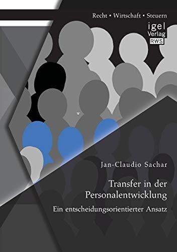 9783954852482: Transfer in der Personalentwicklung: Ein entscheidungsorientierter Ansatz (German Edition)