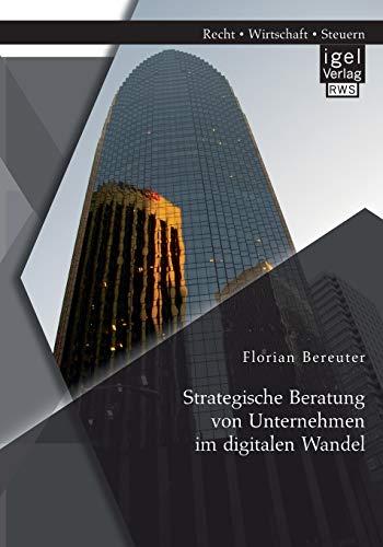 Strategische Beratung von Unternehmen im digitalen Wandel: Florian Bereuter