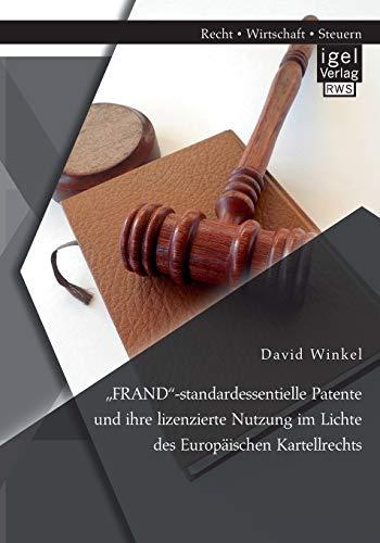 """FRAND""""-standardessentielle Patente und ihre lizenzierte Nutzung im Lichte des Europä..."""