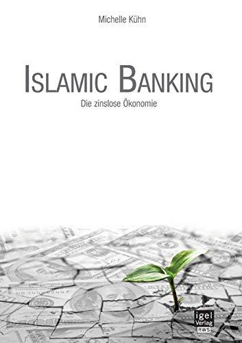 9783954853168: Islamic Banking: Die zinslose Ökonomie