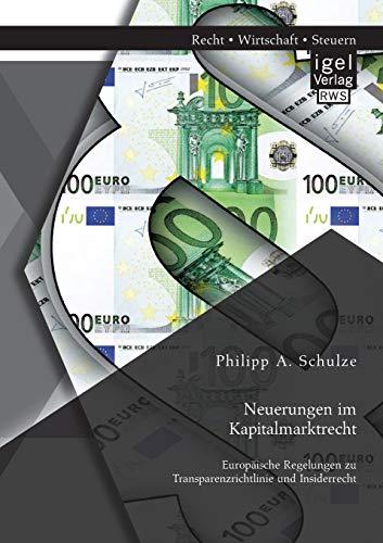 Neuerungen im Kapitalmarktrecht. Europäische Regelungen zu Transparenzrichtlinie und ...